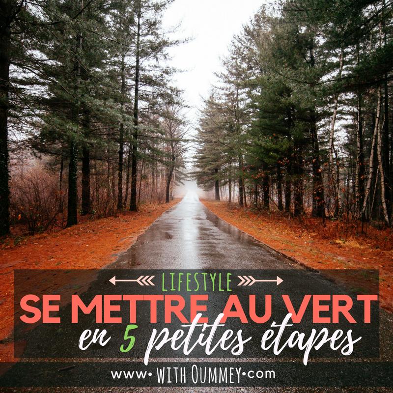 5 petites étapes pour se mettre au vert sans prises de tête with Oummey www.withoummey.com