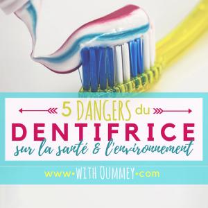 5 DANGERS DU DENTIFRICE Sur la Santé et l'Environnement - Les ingrédients à éviter | with Oummey | www.withoummey.com
