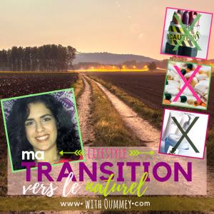 Lifestyle (VIDEO) Ma transition vers le naturel Pourquoi et comment