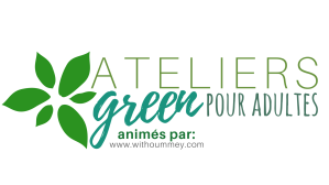 Ateliers green pour adultes withoummey with Oummey